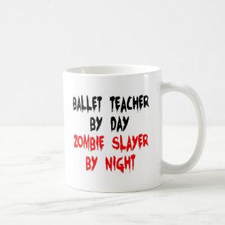 Ballet Teacher Zombie Slayer Coffee Mug
