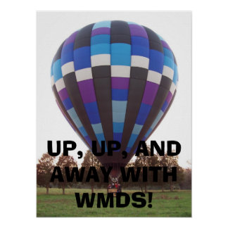 balloon002, UP, UP, AND AWAY WITH WMDS! Poster
