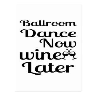 Ballroom Dance Now Wine Later Postcard