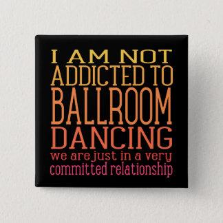 Ballroom Dancing Addiction | Funny 2 Inch Square Button