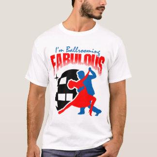 Ballroom Dancing - FABULOUS T-Shirt