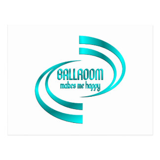 Ballroom Makes Me Happy Postcard