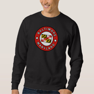 Baltimore Maryland Sweatshirt
