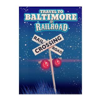 Baltimore Railroad crossing travel poster. Acrylic Wall Art