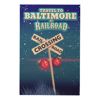 Baltimore Railroad crossing travel poster. Wood Wall Decor
