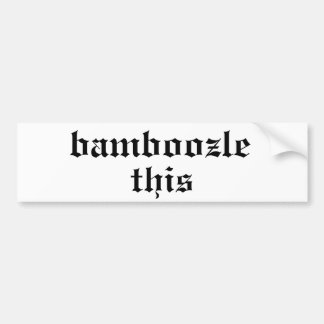 Bamboozled Bumper Sticker