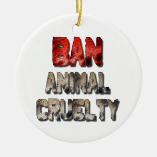 Ban Animal Cruelty Ceramic Ornament