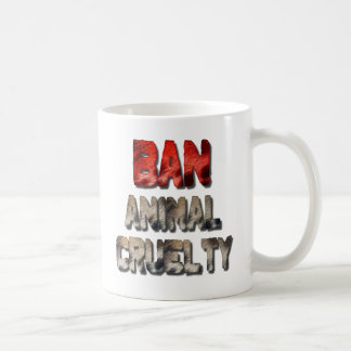 Ban Animal Cruelty Coffee Mug