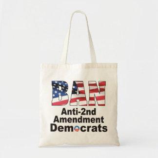 BAN Anti-2nd Amendment Democrats Tote Bag