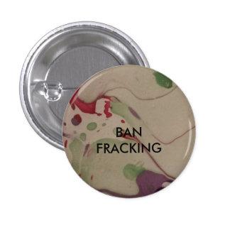 Ban fracking badge. 1 inch round button