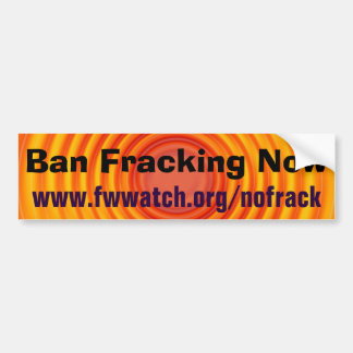 Ban Fracking Now bumper sticker