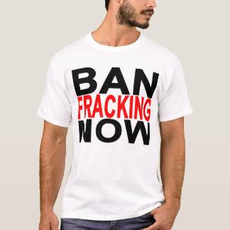 ban fracking now.png T-Shirt