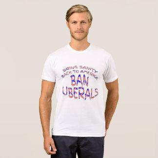 Ban Liberals Bring Back Sanity Shirts