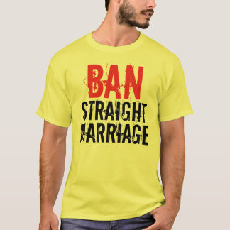 Ban Straight Marriage T-Shirt
