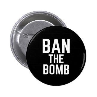 Ban The Bomb - Anti-War Slogan Button Pin Badge