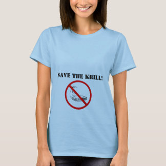 ban the whale, Save the Krill! T-Shirt