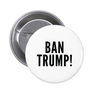 Ban Trump! 2 Inch Round Button