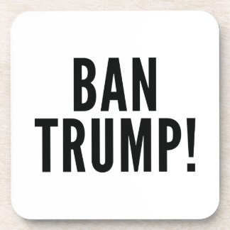 Ban Trump! Coaster