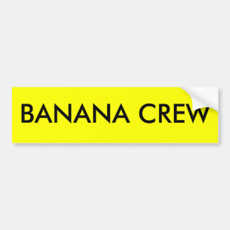 BANANA CREW BUMPER STICKER