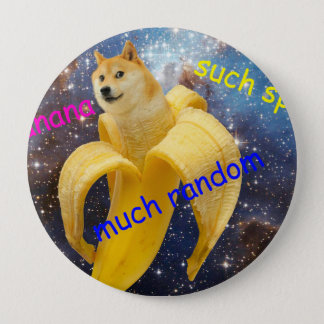 banana   - doge - shibe - space - wow doge 4 inch round button