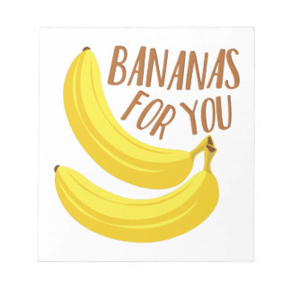 Bananas For You Notepad
