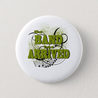 Band Arrived/ Gold 2 Inch Round Button