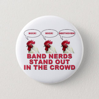 Band Nerds Stand Out 2 Inch Round Button