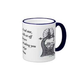 bandsaw-revised, I am a band saw, and I will cu... Coffee Mug