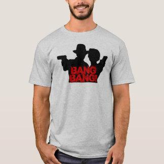 Bang Bang! T-Shirt