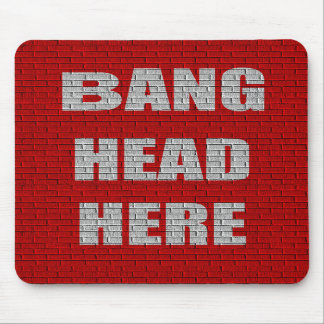 Bang Head Here office gift Mousepad
