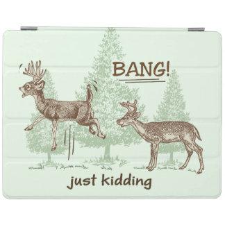 Bang! Just Kidding! Hunting Humor iPad Smart Cover