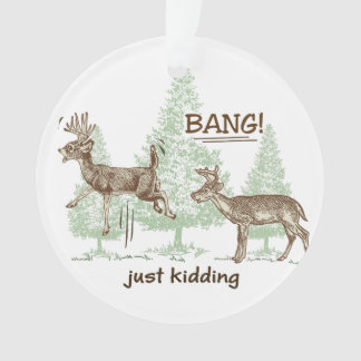 Bang! Just Kidding! Hunting Humor Ornament