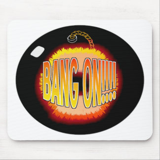 Bang On!! Mouse Pad