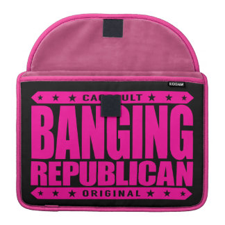 BANGING REPUBLICAN - A Conservative Patriot Savage MacBook Pro Sleeve