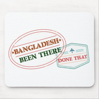 Bangladesh Been There Done That Mouse Pad