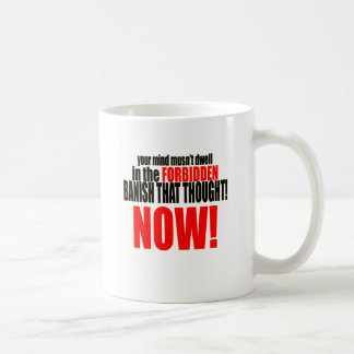 banish forbidden thought now musnt dwell relations coffee mug
