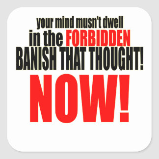 banish forbidden thought now musnt dwell relations square sticker