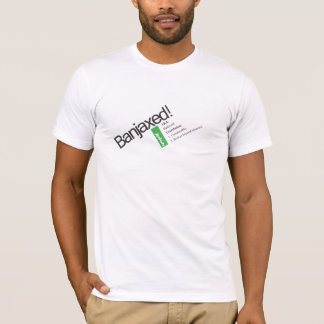 Banjaxed! T-Shirt