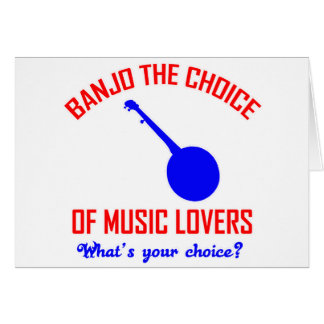 Banjo the choice of music lovers card