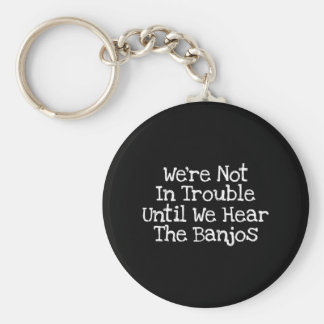 Banjos Mean Trouble Basic Round Button Keychain