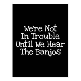 Banjos Mean Trouble Postcard