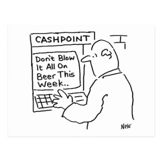 Bank Cashpoint Machine Says Don't Blow it on Beer Postcard