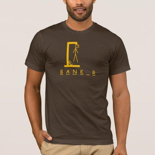 banker hangman T-Shirt