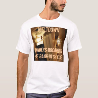 Bankers: Breaking the Bank in Style T-Shirt