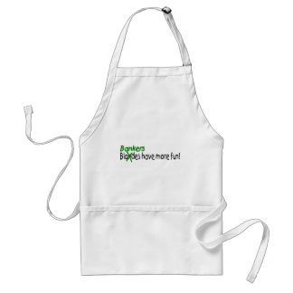 Bankers Have More Fun Standard Apron