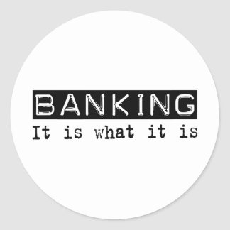 Banking It Is Classic Round Sticker