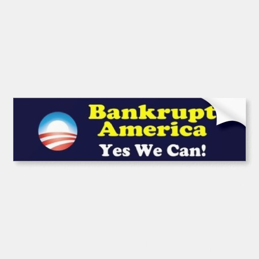 Bankrupt America - Yes We Can! Car Bumper Sticker