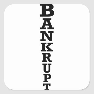 Bankrupt Square Sticker