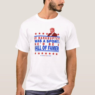 Bankruptcy Hall of Fame T-Shirt