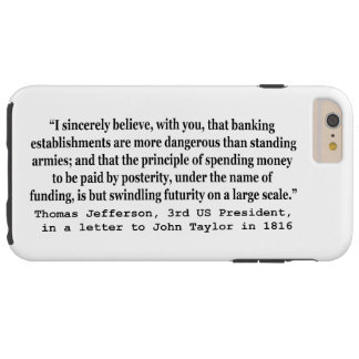 Banks Are More Dangerous Than Standing Armies Tough iPhone 6 Plus Case